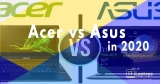 Acer vs ASUS: Which Brand To Choose in 2020?